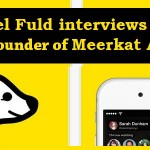 Hillel Fuld interviews the co founder of Meerkat App