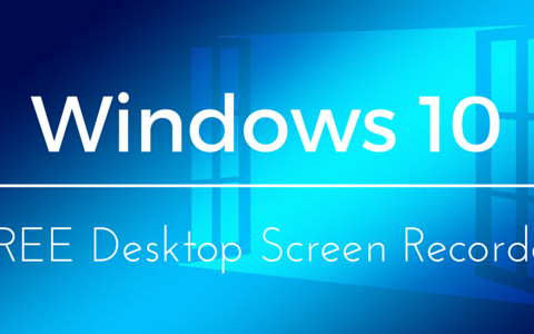 The Free Windows 10 Desktop Screen Recorder